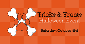 Tricks & Treats Halloween Event - Saturday, October 31st